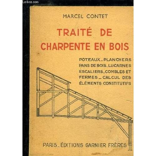 Traite De Charpente En Bois Poteaux, Planchers, Pans De Bois, Lucarnes, Escaliers, Combles Et  # Bois De Charpente Traité