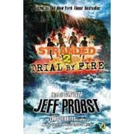 Trial By Fire de Jeff Probst