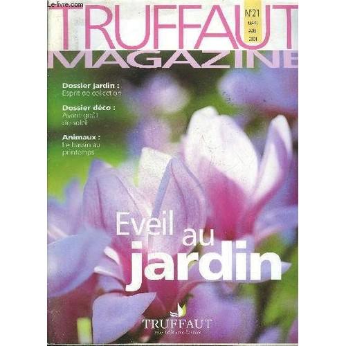Truffaut Magazine N°21 Mars Avril 2004 - Dossier Jardin Esprit De ...