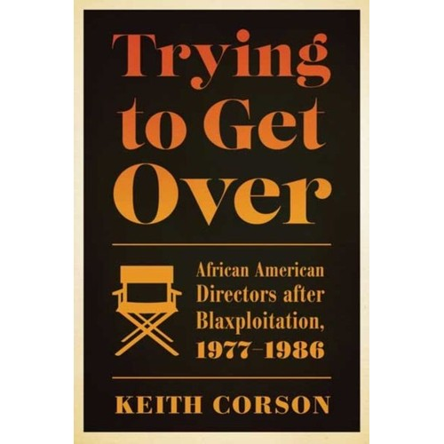trying-to-get-over-african-american-directors-after-blaxploitation-1977-1986-de-keith-corson-1068608970 L.jpg 2070b1c8e