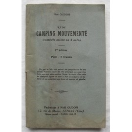 Un Camping Mouvement� - Com�die Mixte En 3 Actes. de Par No�l Oudon.