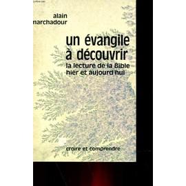 Un Evangile A Decouvrir - La Lecture De La Bible Hier Et Aujourd'hui de Alain Marchadour