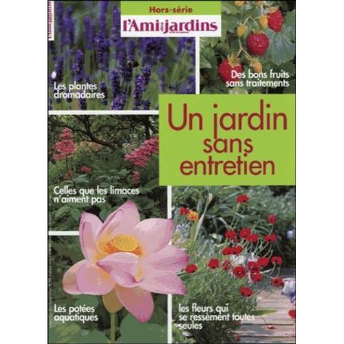 Un jardin sans entretien de l 39 ami des jardins format broch - Jardins sans entretien ...