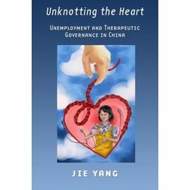 Unknotting The Heart de Jie Yang