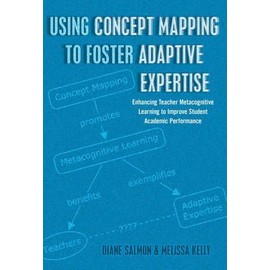 Using Concept Mapping To Foster Adaptive Expertise de Diane Salmon