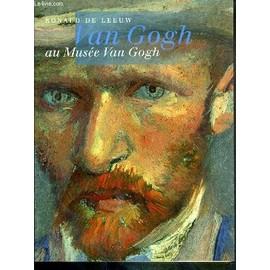 Van Gogh Au Musee Van Gogh   de LEEUW RONALD DE