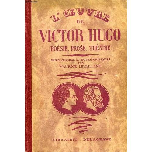 L'oeuvre De Victor Hugo, Poesie, Prose, Theatre de Victor Hugo