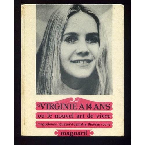 virginie a 14 ans ou le nouvel art de vivre de maguelonne toussaint samat format cartonn. Black Bedroom Furniture Sets. Home Design Ideas