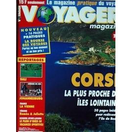 Voyager Magazine N� 42 Du 01/06/1994 - La Corse - Redecouvrez L'ile De Beaute - Asie - Bali - Afrique Du Sud - Johannesburg - La Vienne - Verone - Romeo Et Juliette - Le Plein D'idees De Vacances Sportives