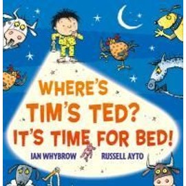 Where's Tim's Ted? It's Time For Bed! de Ian Whybrow