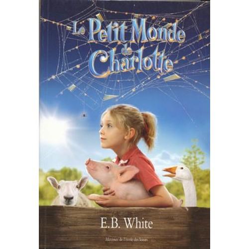 Le petit monde de charlotte de e b white livre neuf - Le monde de charlotte ...