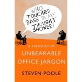 Who Touched Base In My Thought Shower? de Steven Poole