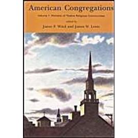 American Congregations, Volume 1: Portraits Of Twelve Religious Communities de James P. Wind