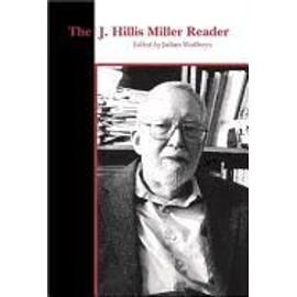 The J. Hillis Miller Reader de Julian Wolfreys