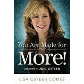 You Are Made For More!: How To Become All You Were Created To Be de Lisa Osteen Comes