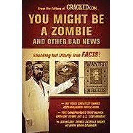 You Might Be A Zombie And Other Bad News: Shocking But Utterly True Facts de Cracked Com