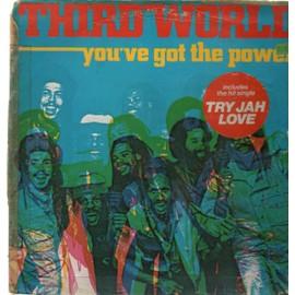 You've Got The Power - Third World
