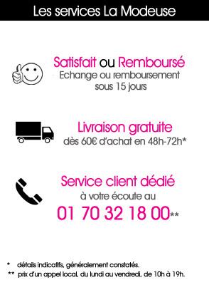 Satisfait ou remboursé, Echange ou remboursement sous 15 jours.   dès 60€. Service client au 09 88 99 46 40